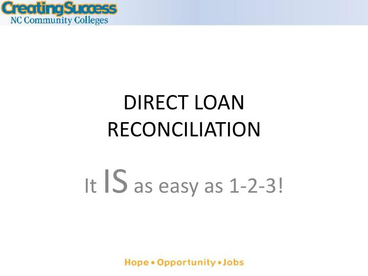 direct loan reconciliation n.