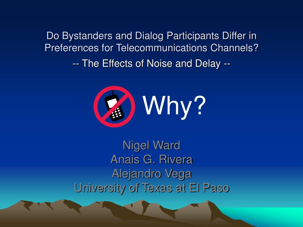 do bystanders and dialog participants differ in preferences for telecommunications channels l.