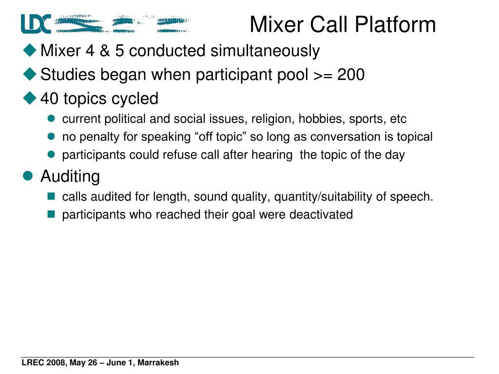 Mixer Call Platform