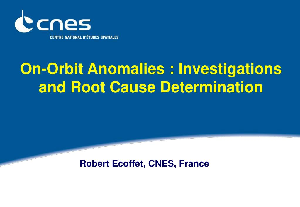 on orbit anomalies investigations and root cause determination l.