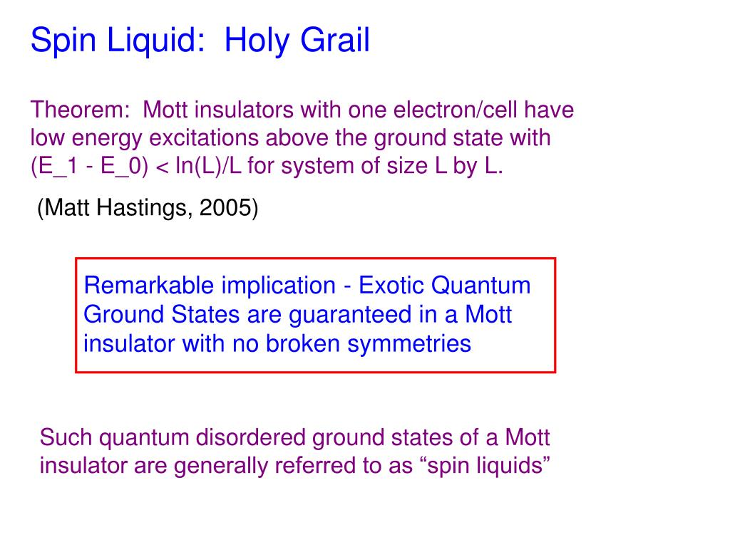 Spin Liquid:  Holy Grail
