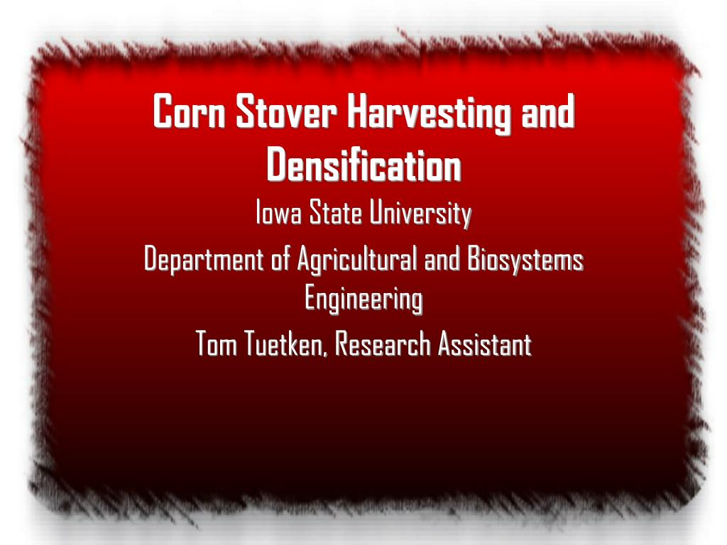corn stover harvesting and densification l.