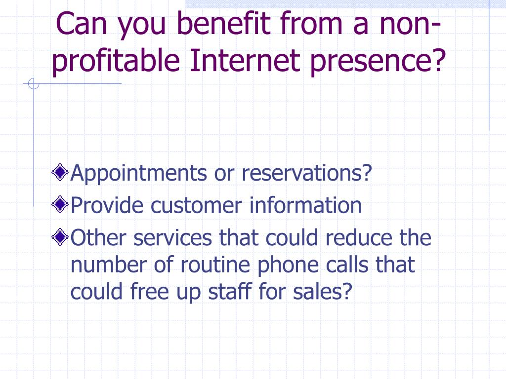 Can you benefit from a non-profitable Internet presence?