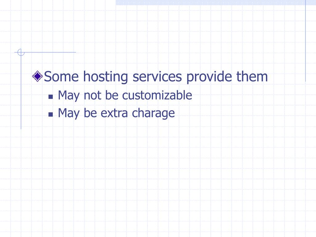 Some hosting services provide them