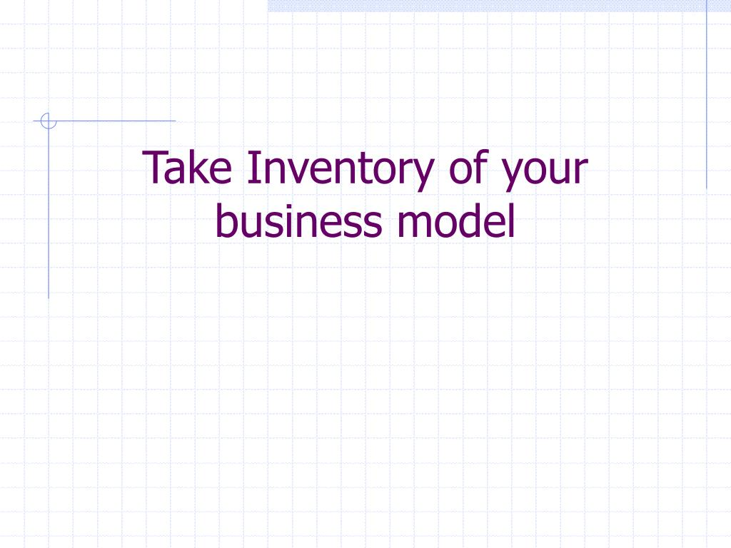 Take Inventory of your business model