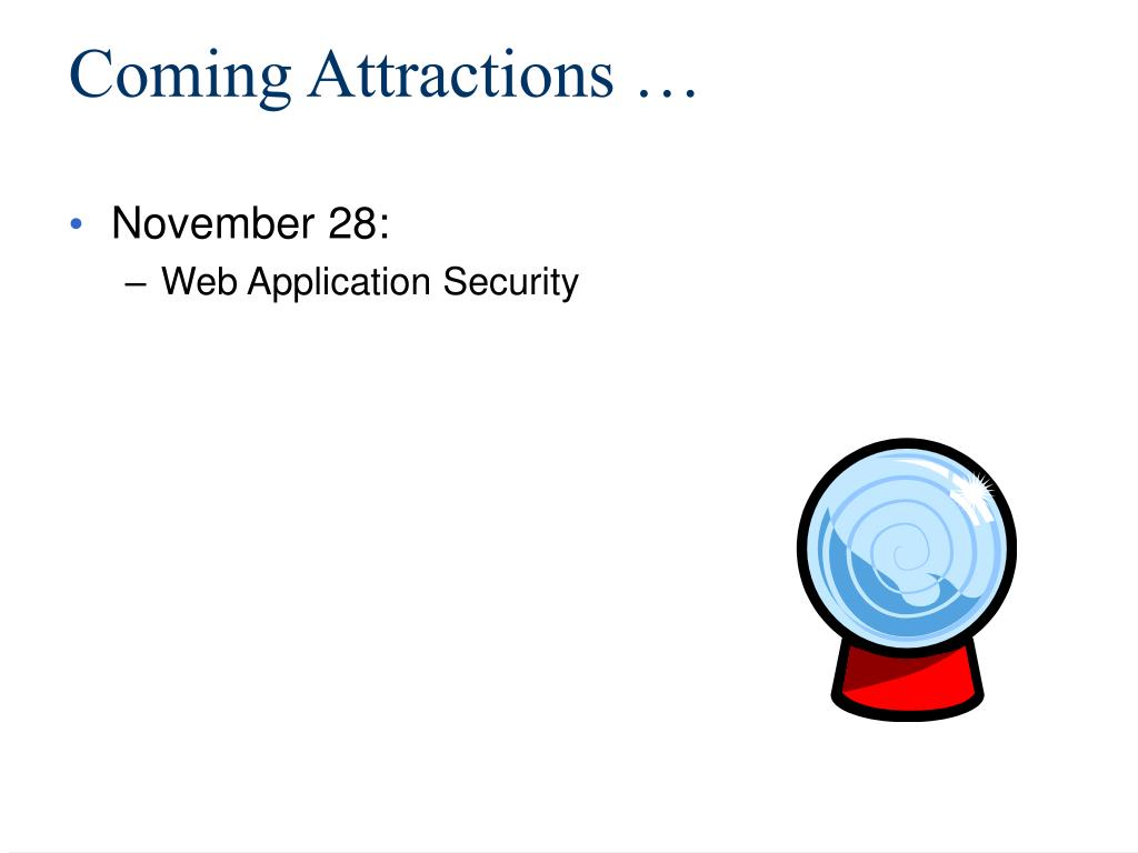 Coming Attractions …