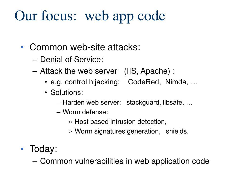 Our focus:  web app code