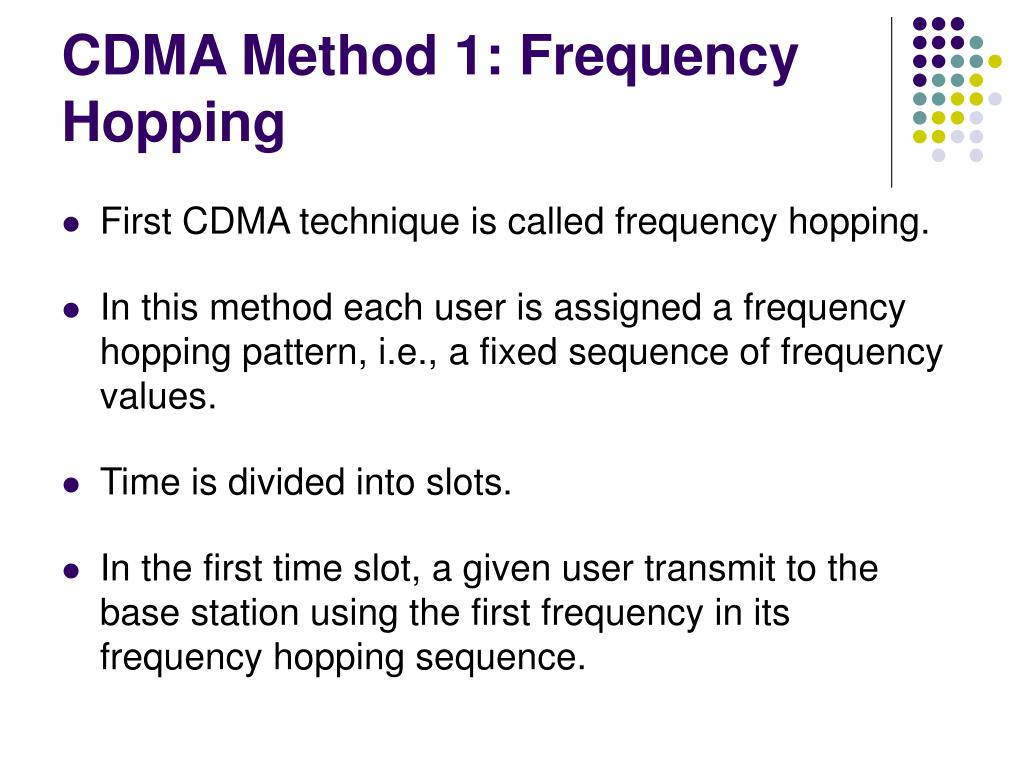CDMA Method 1: Frequency Hopping
