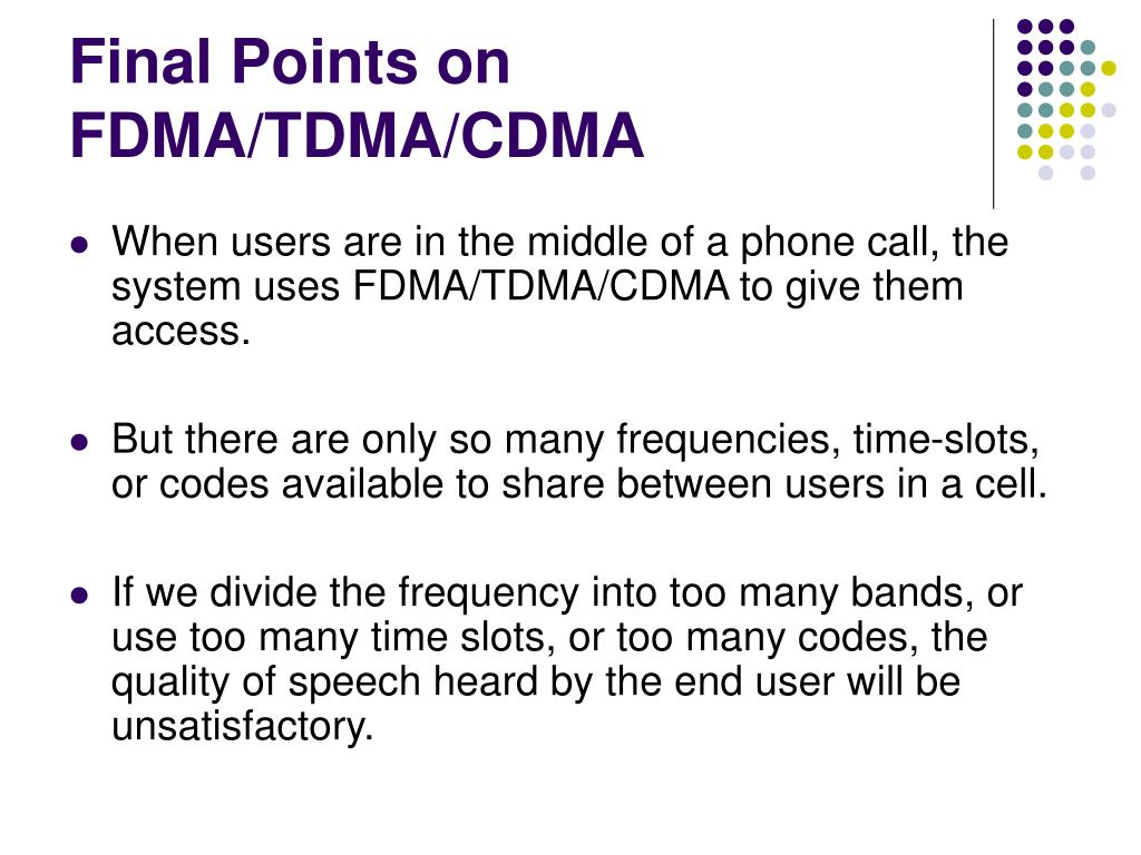 Final Points on FDMA/TDMA/CDMA