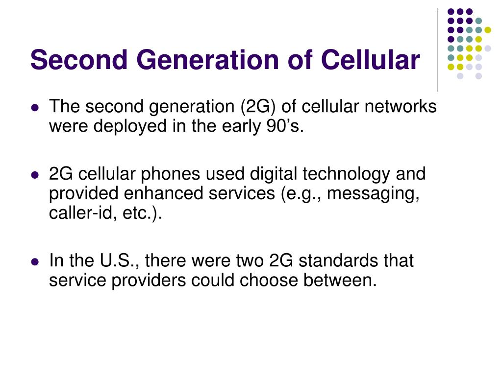 Second Generation of Cellular