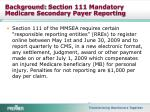 background section 111 mandatory medicare secondary payer reporting