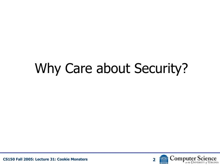 Why care about security