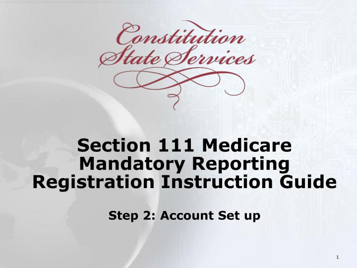section 111 medicare mandatory reporting registration instruction guide step 2 account set up n.