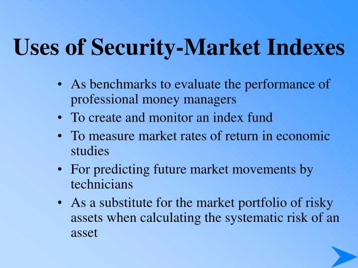 uses of security market indexes n.