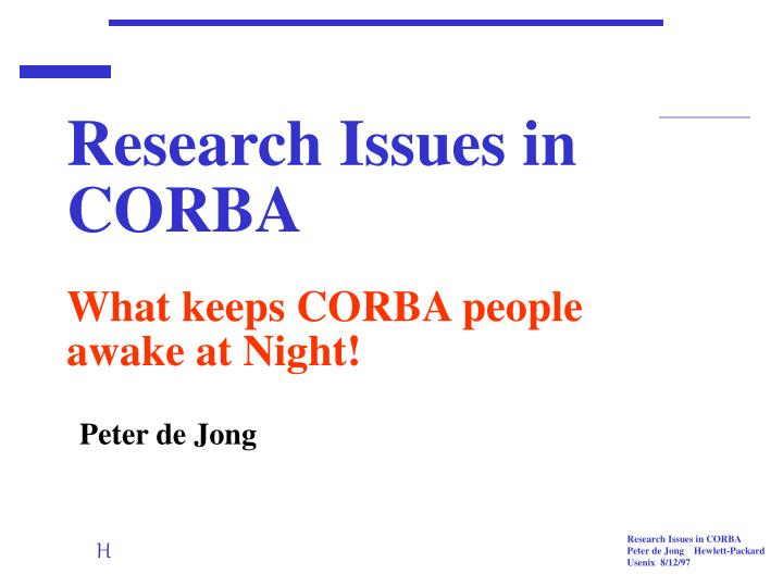 research issues in corba what keeps corba people awake at night n.
