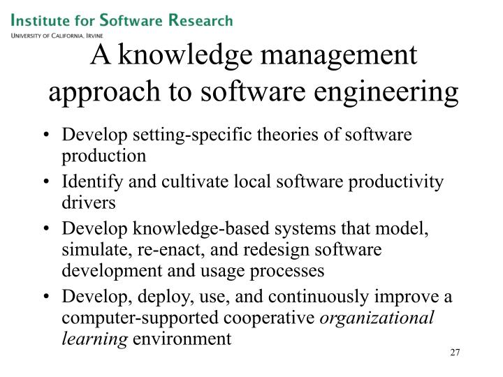 A knowledge management approach to software engineering