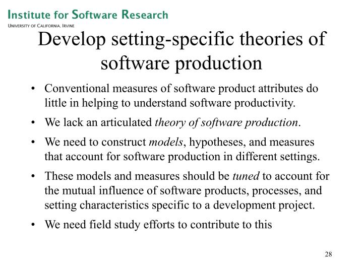 Develop setting-specific theories of software production