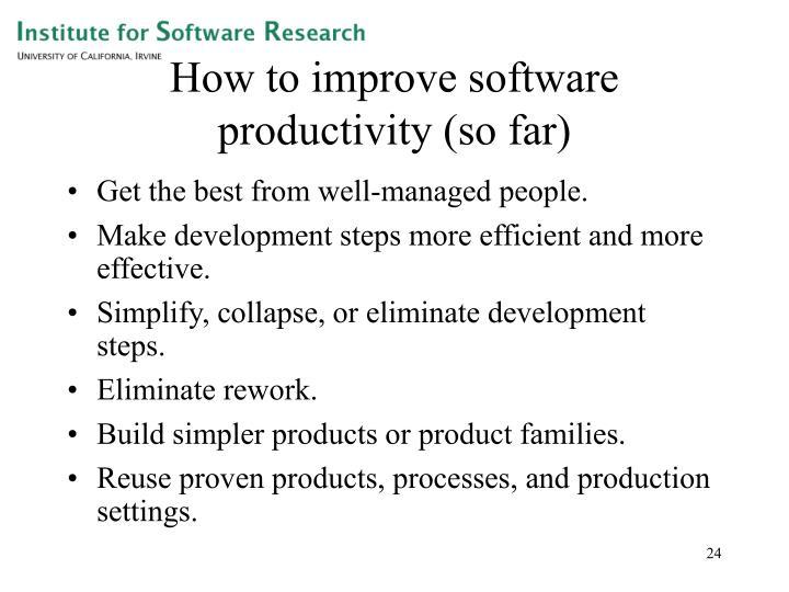 How to improve software productivity (so far)