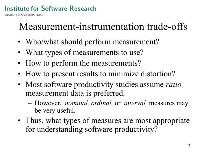 Measurement-instrumentation trade-offs
