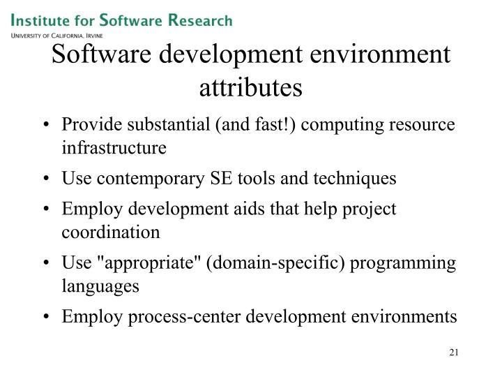 Software development environment attributes