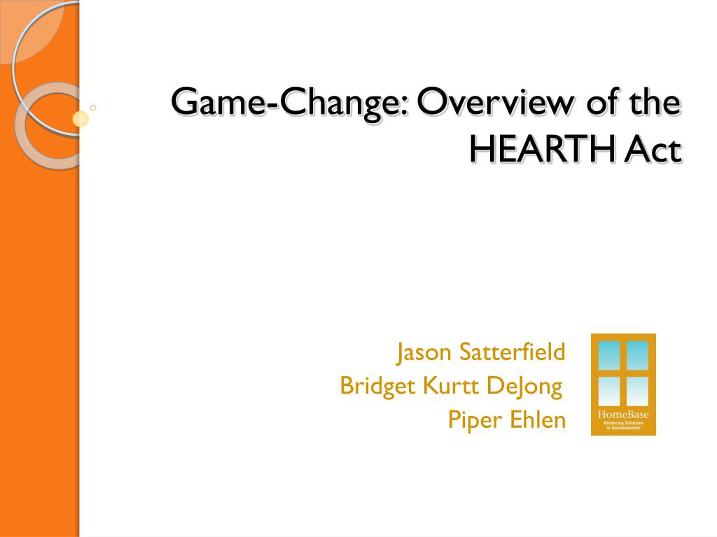 game change overview of the hearth act l.