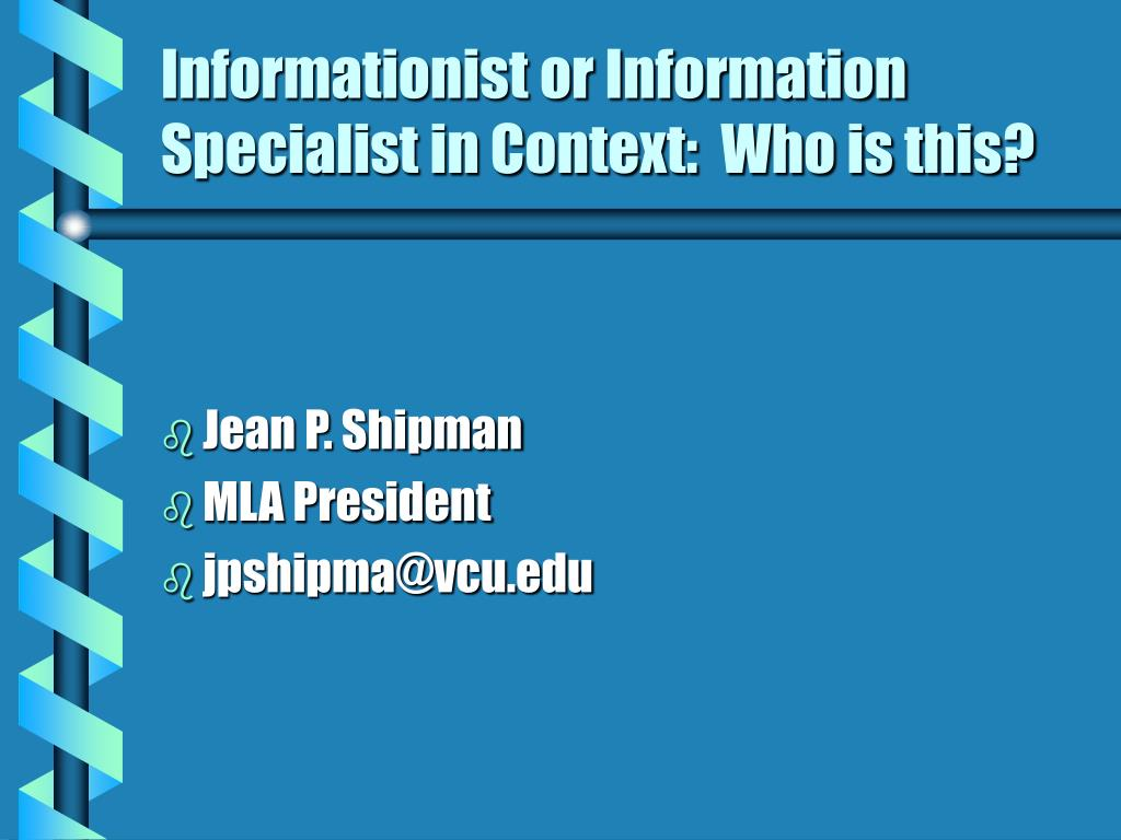 informationist or information specialist in context who is this l.