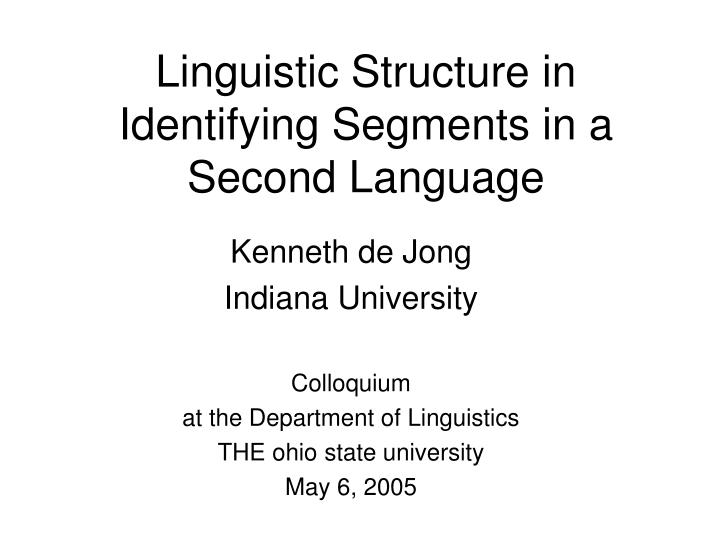 linguistic structure in identifying segments in a second language n.