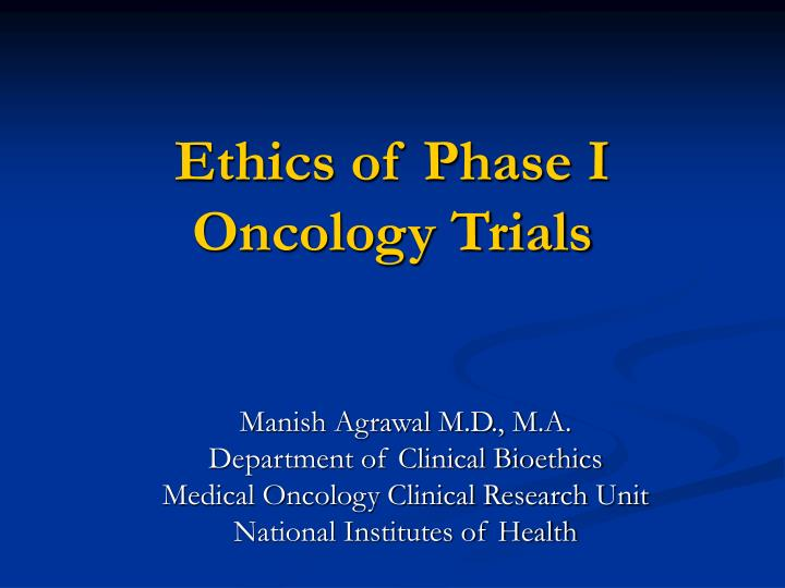 ethics of phase i oncology trials n.