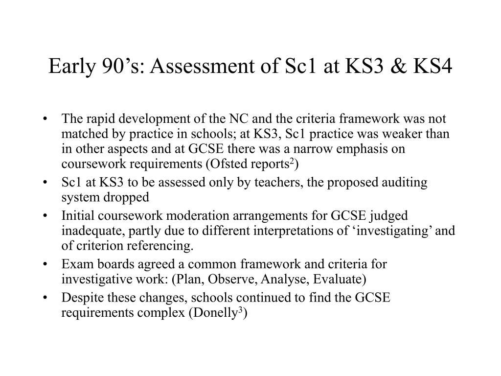 Early 90's: Assessment of Sc1 at KS3 & KS4