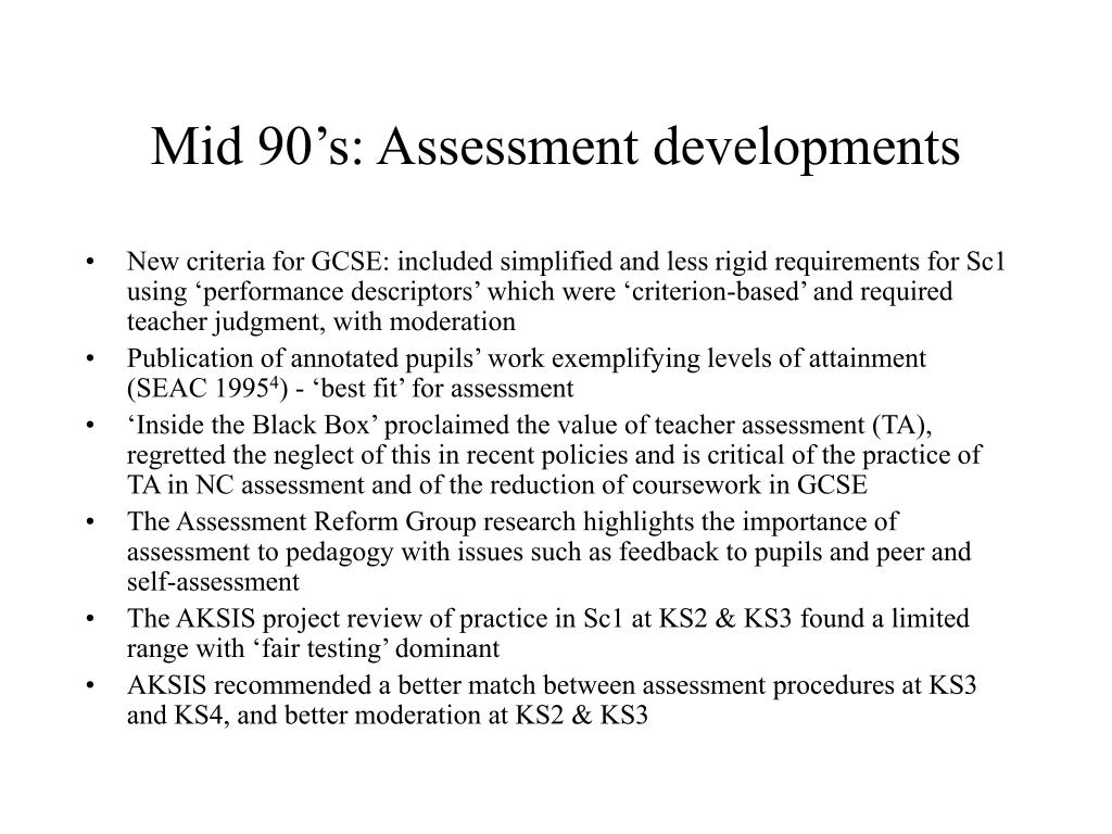 Mid 90's: Assessment developments