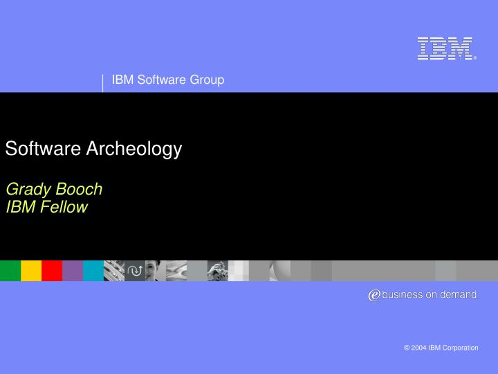 software archeology grady booch ibm fellow n.