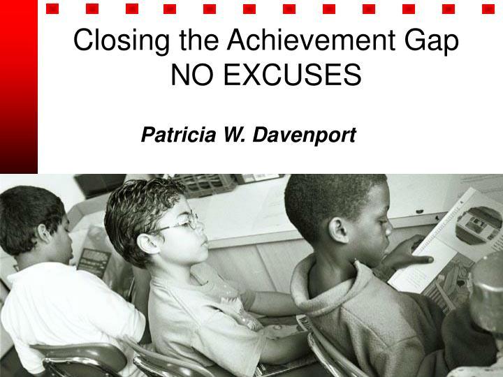 closing the achievement gap no excuses n.