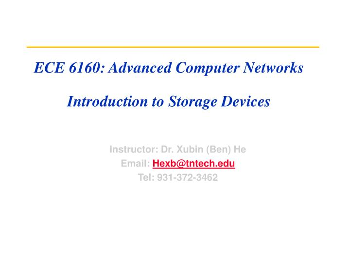 ece 6160 advanced computer networks introduction to storage devices n.