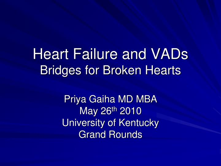 heart failure and vads bridges for broken hearts n.