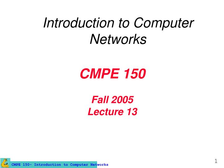 cmpe 150 fall 2005 lecture 13 n.