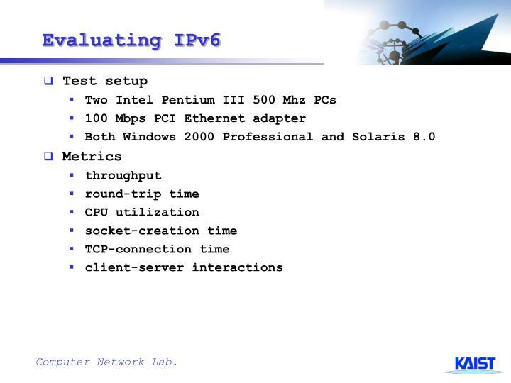 Evaluating IPv6