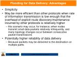 flooding for data delivery advantages