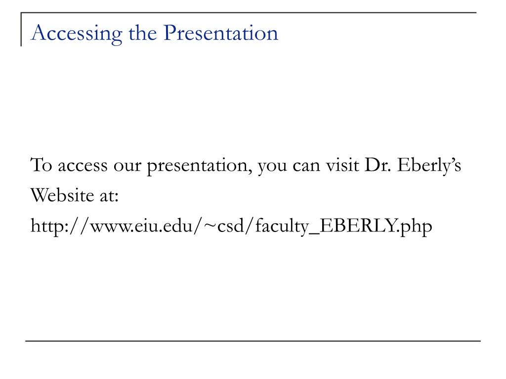 Accessing the Presentation