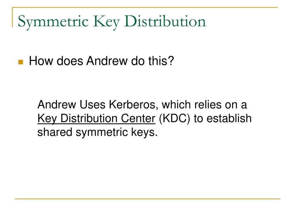 Symmetric Key Distribution