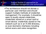 support flexible ui approaches for credential management and authorization