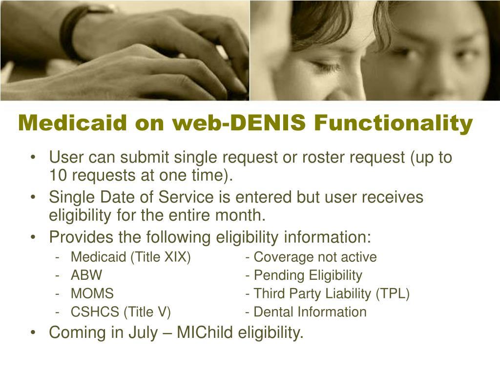 Medicaid on web-DENIS Functionality