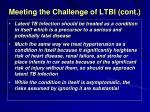 meeting the challenge of ltbi cont