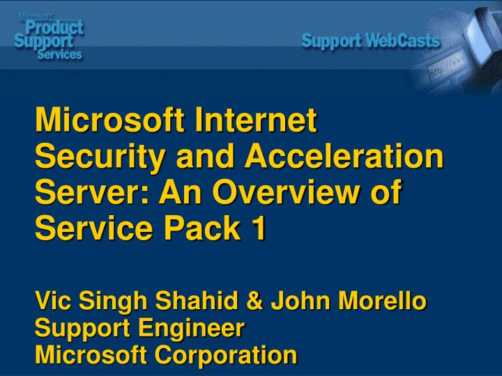 Microsoft Internet Security and Acceleration Server: An Overview of Service Pack 1