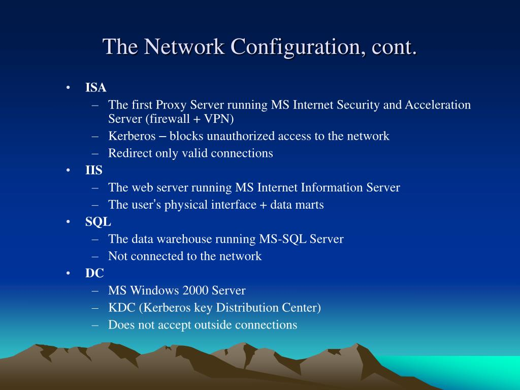The Network Configuration, cont.