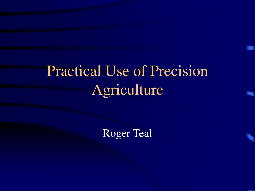 practical use of precision agriculture l.