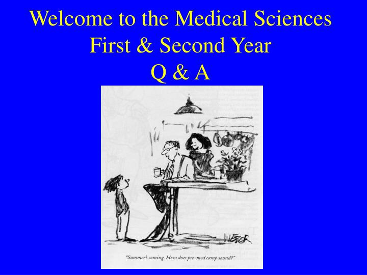 Welcome to the medical sciences first second year q a