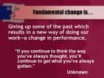 fundamental change is