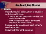 one teach one observe43