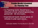 provide weekly scheduled co planning time