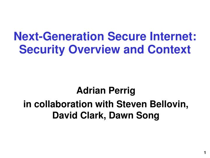 next generation secure internet security overview and context n.